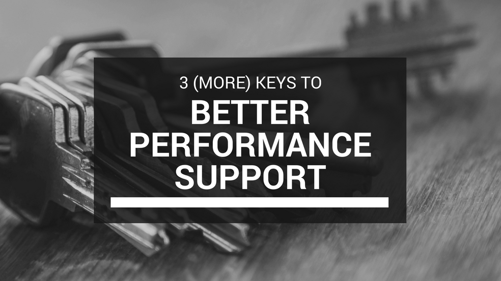Three (More) Keys to Better Performance Support
