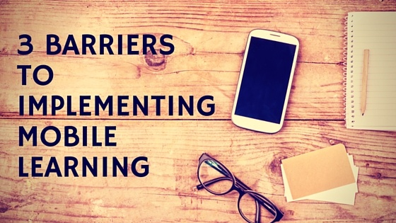 Barriers to Implementing Mobile Learning