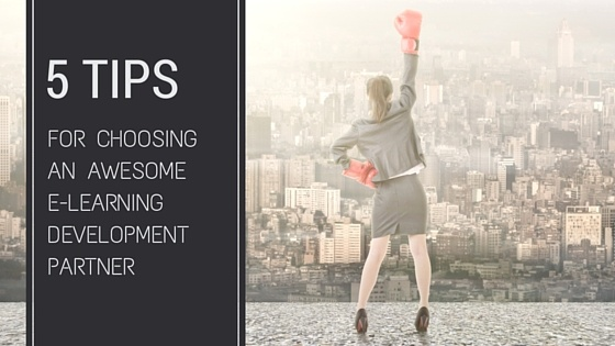 5_Tips_For_Choosing_An_Awesome_ELearning_Development_Partner.jpg