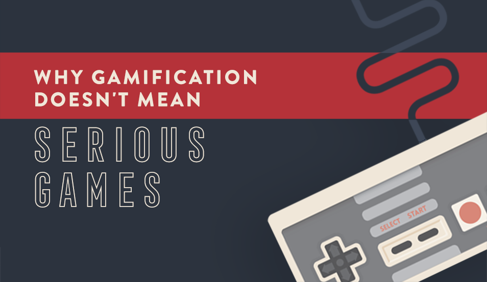 Why Gamification Doesn't Mean Serious Games