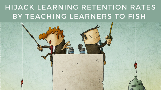 Hijack Learning Retention Rates by Teaching Learners to Fish
