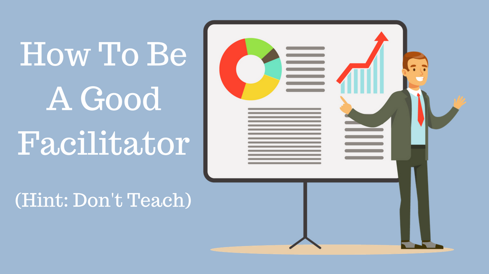 How To Be A Good Facilitator.png
