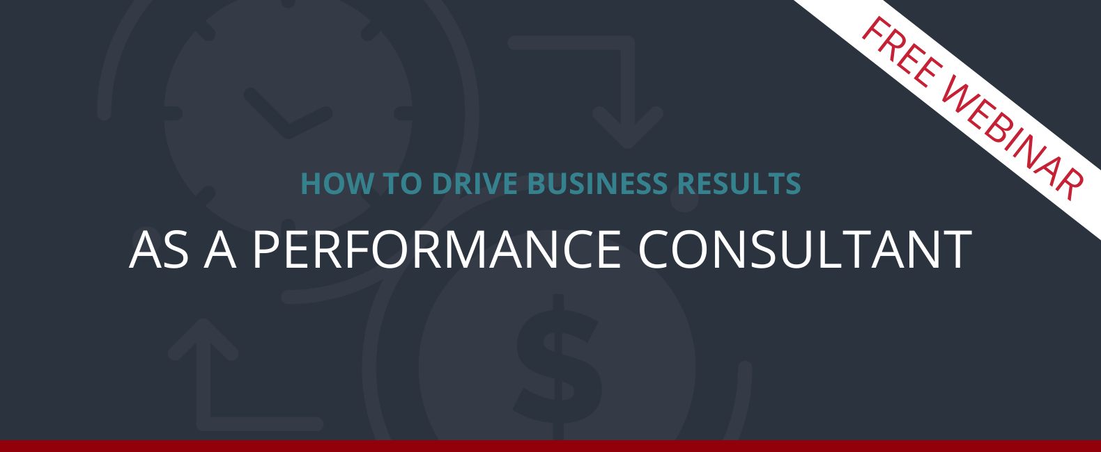 How To Drive Business Results Performance Consultant