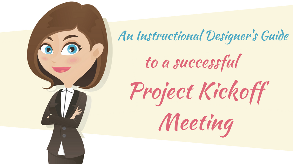 an instructional designers guide to the project kickoff meeting