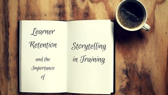 Learner Retention and the Importance of Storytelling In Training
