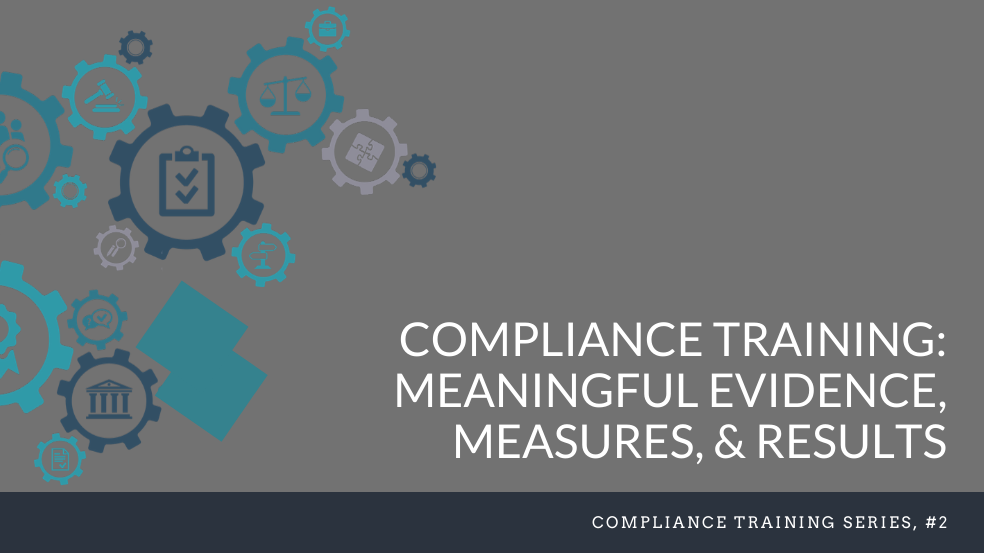 Compliance Training: Meaningful Evidence, Measures, and Results