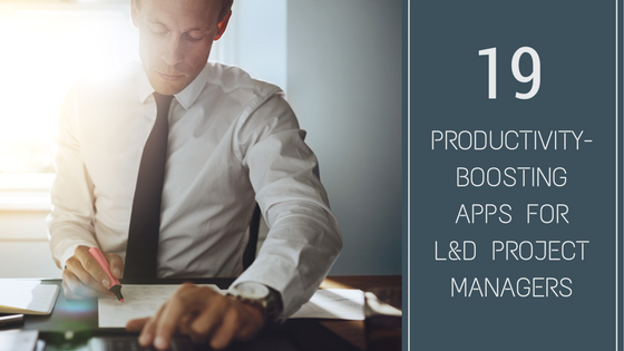 19 Productivity-Boosting Apps for L&D Project Managers