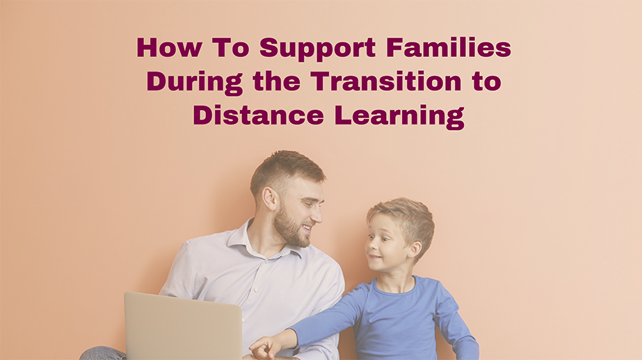 Support Familes Transition to Distance Learning