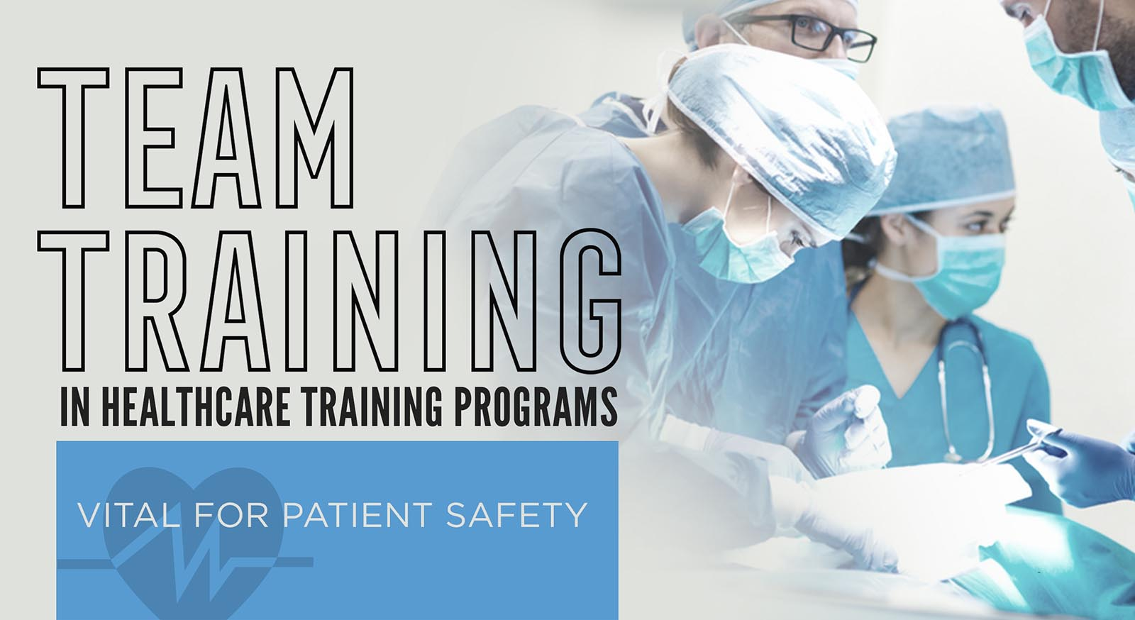Team Training In Healthcare Training Programs Vital For Patient Safety