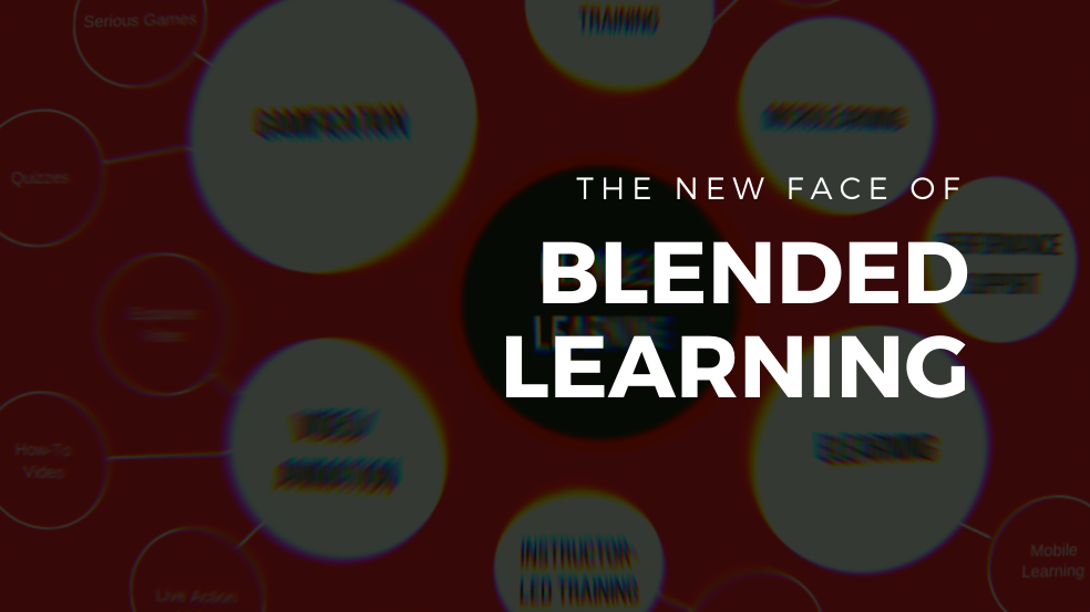 The New Face of Blended Learning