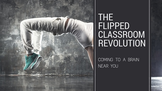 The Flipped Classroom Revolution: Coming to a Brain Near You