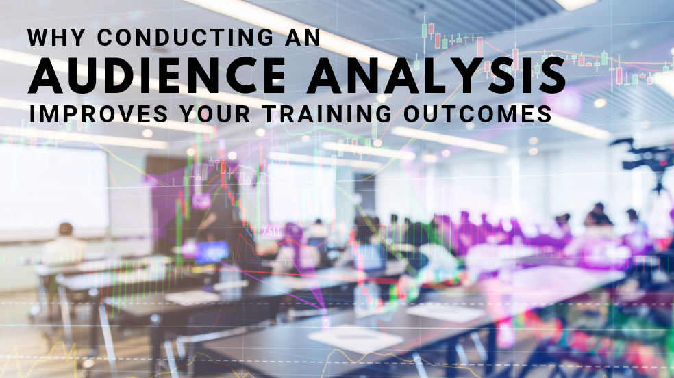 Why Conducting an Audience Analysis Improves Your Training Outcomes