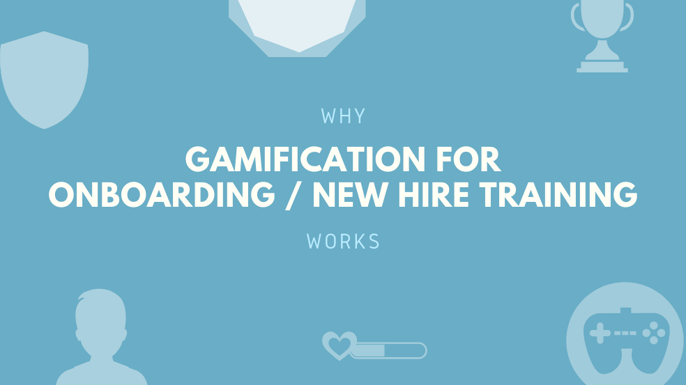 Why Gamification for Onboarding/New Hire Training Works