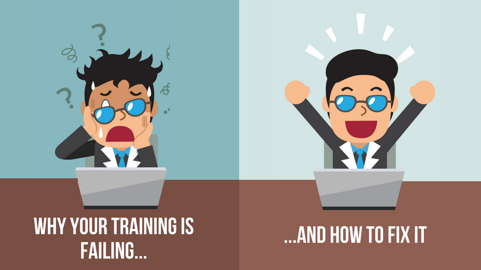 why your training is failing how to fix it