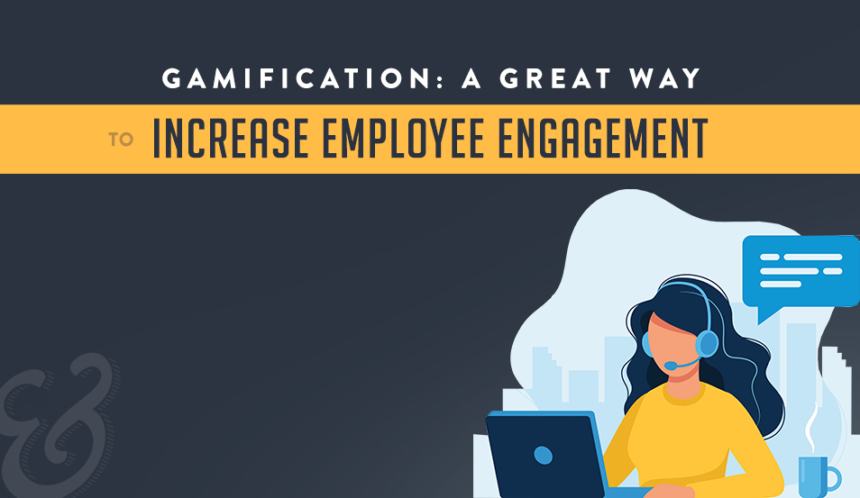 Gamification: A Great Way to Increase Employee Engagement Company-Wide
