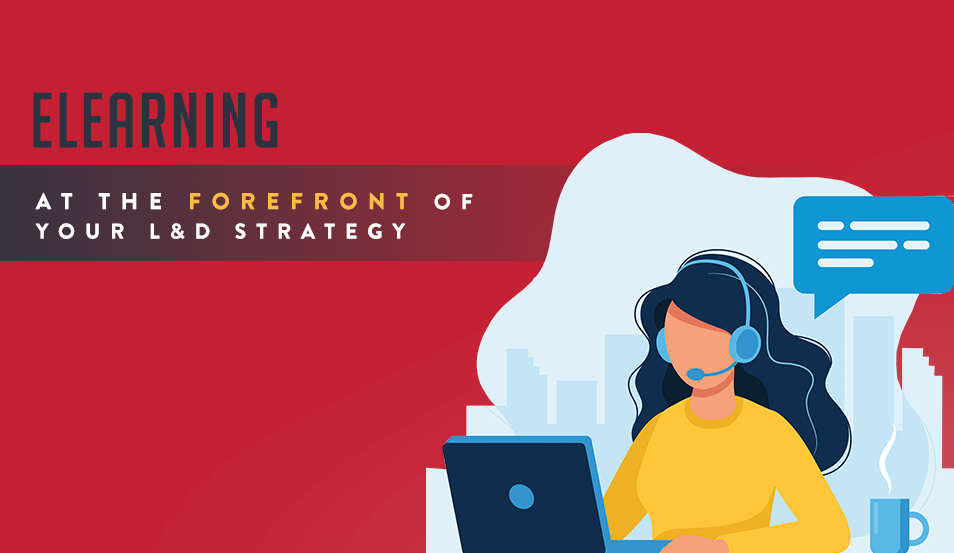 eLearning at the Forefront of Your L&D Strategy
