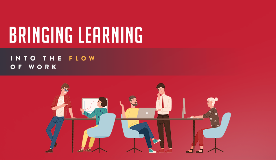 Bringing Learning into the Flow of Work