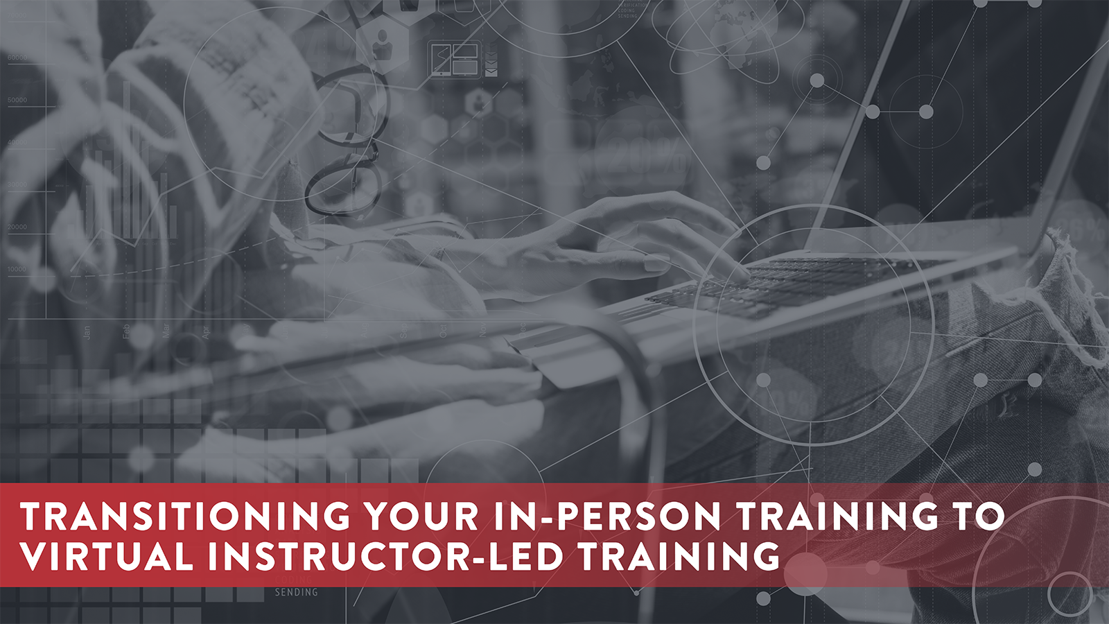 Transitioning Your In-Person Training to Virtual Instructor-Led Training