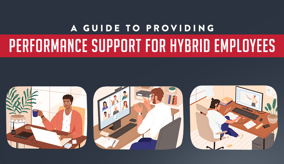 Providing Effective Performance Support for Hybrid Employees