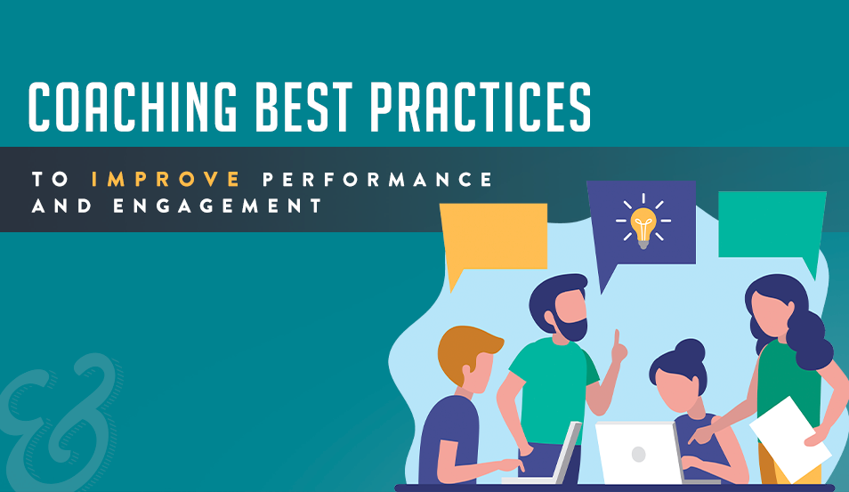 Coaching Best Practices to Improve Performance & Engagement