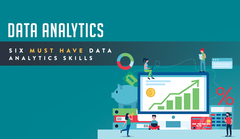 Six Must Have Data Analytics Skills