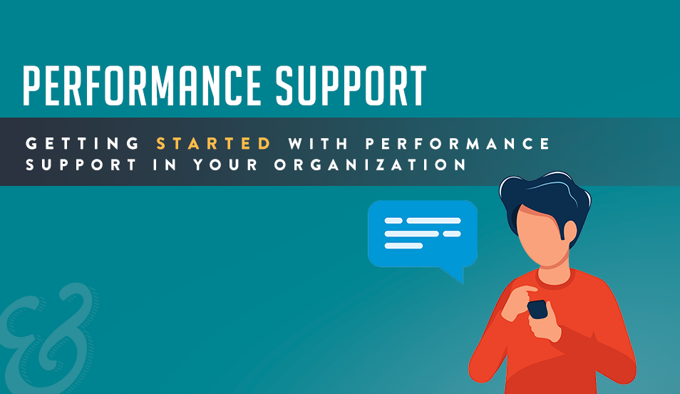Getting Started with Performance Support in Your Organization
