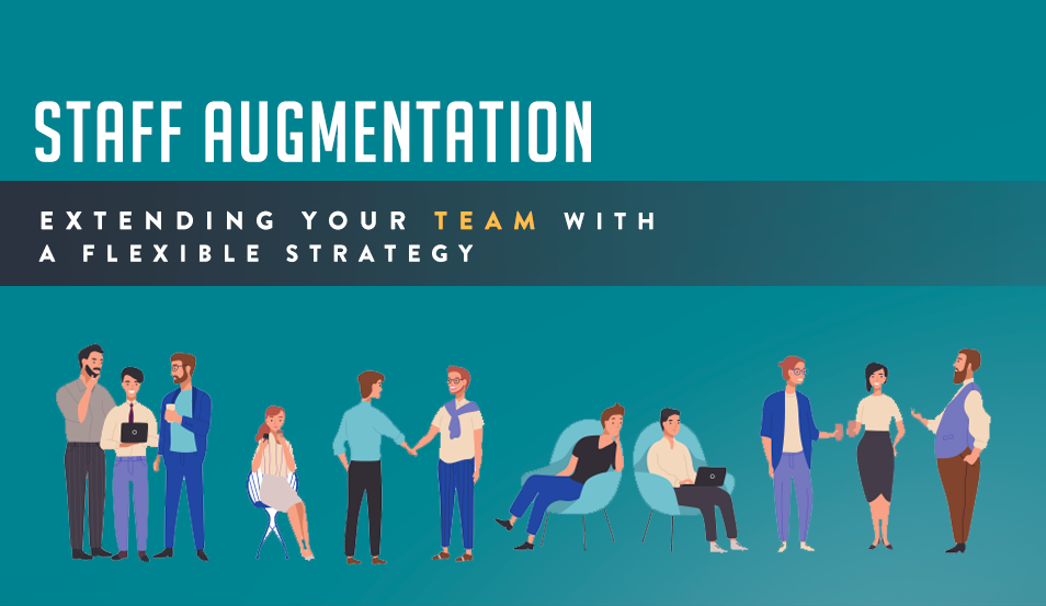 Staff Augmentation: Extending Your Team with a Flexible Strategy
