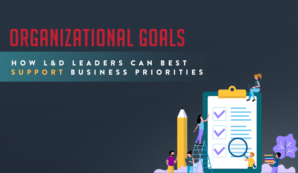 How L&D Leaders Can Best Support Business Priorities