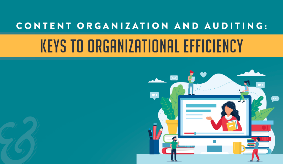 Content Organization and Auditing: Keys to Organizational Efficiency