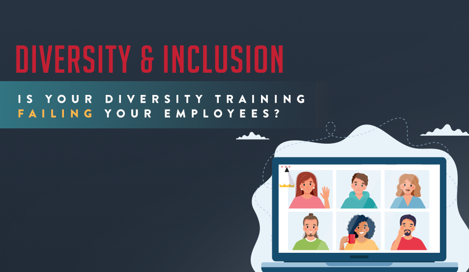 Is Your Diversity Training Failing Your Employees?
