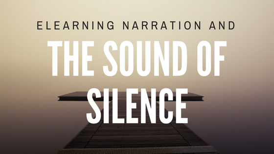 elearning narration and the sound of silence.png