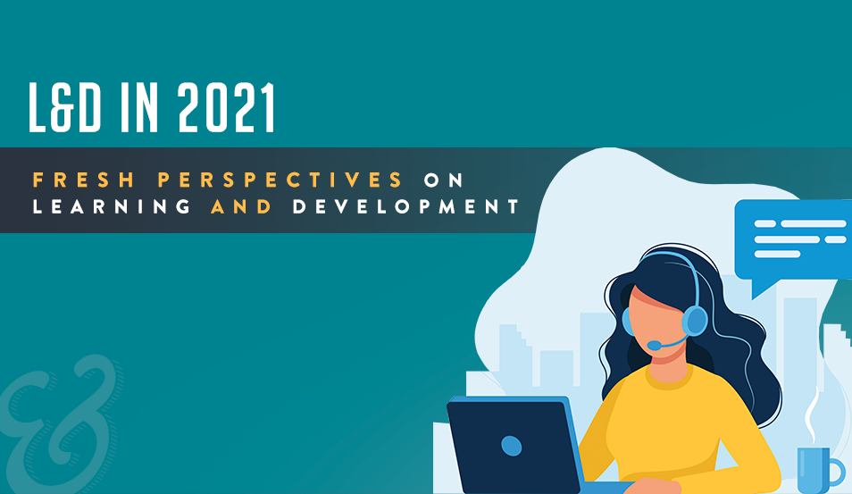 Fresh Perspectives on Learning and Development