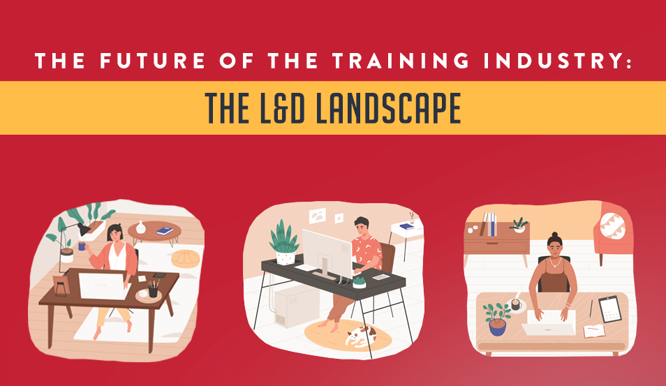 The Future of the Training Industry: The L&D Landscape