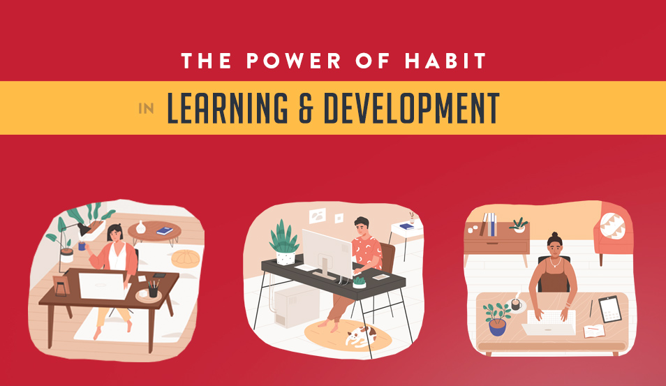 The Power of Habit in Learning & Development