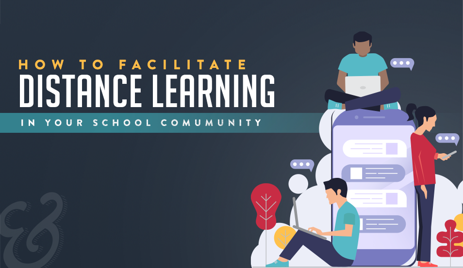 How To Facilitate Distance Learning In Your School Community