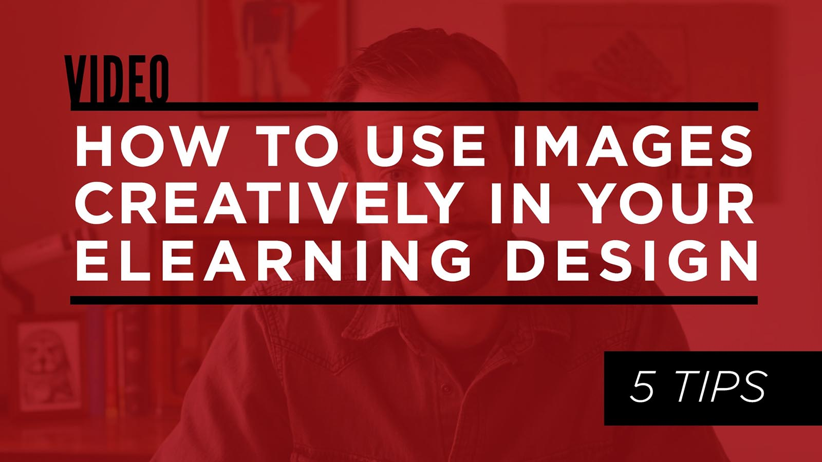 How to Use Images Creatively in Your eLearning Design