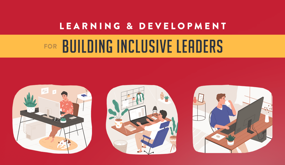 Learning & Development for Building Inclusive Leaders