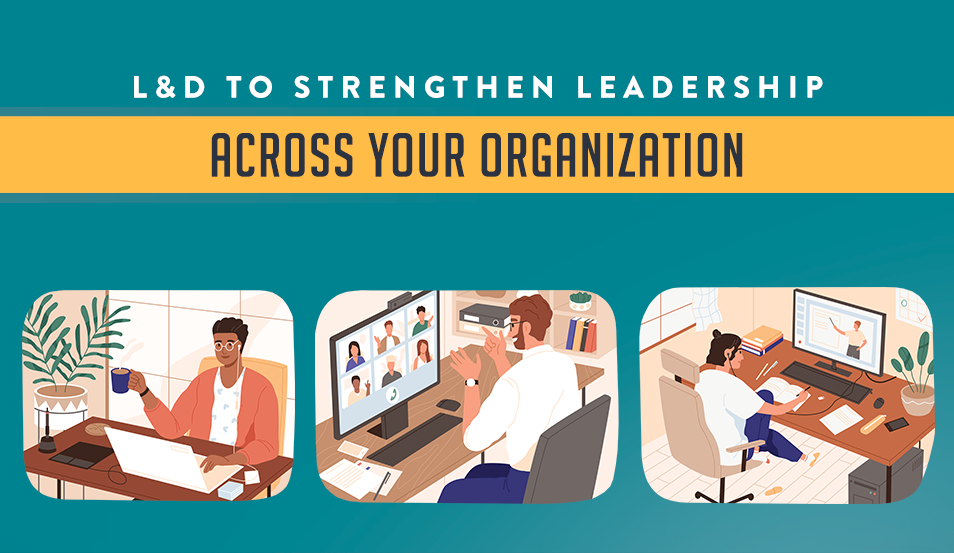 L&D Programs to Strengthen Leadership Across Your Organization