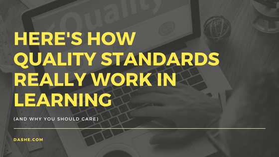 Here's How Quality Standards Work In L&D (And Why You Should Care)