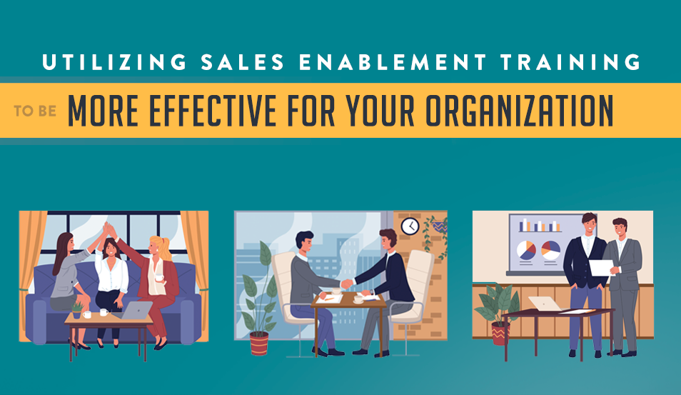 Utilizing Sales Enablement to be Effective for Your Organization