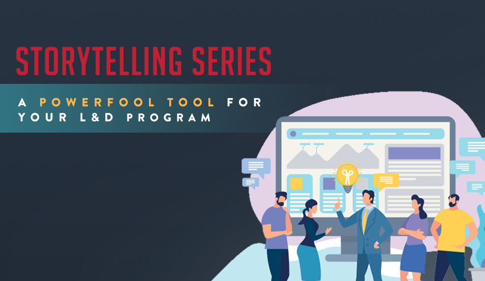 Storytelling Series: A Powerful Tool for Your L&D Program