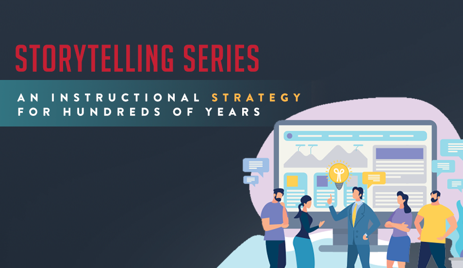 Storytelling Series: An Instructional Strategy for Hundreds of Years