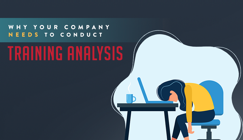 Why Your Company Needs To Conduct Training Analysis