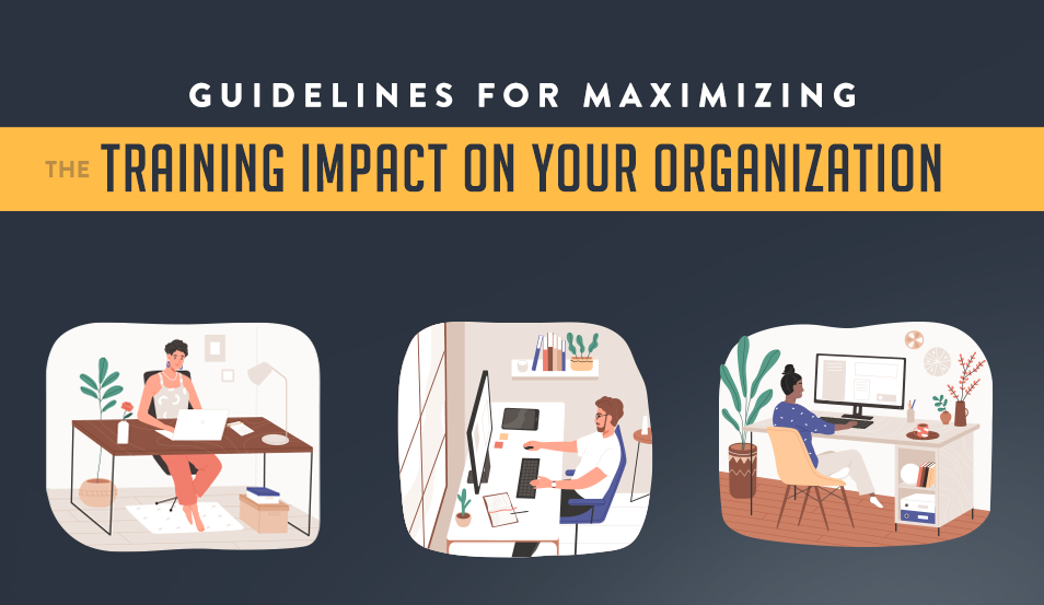 Guidelines for Maximizing the Training Impact on Your Organization