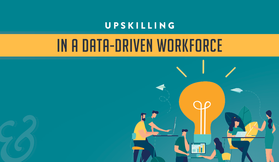 Upskilling in a Data-Driven Workforce