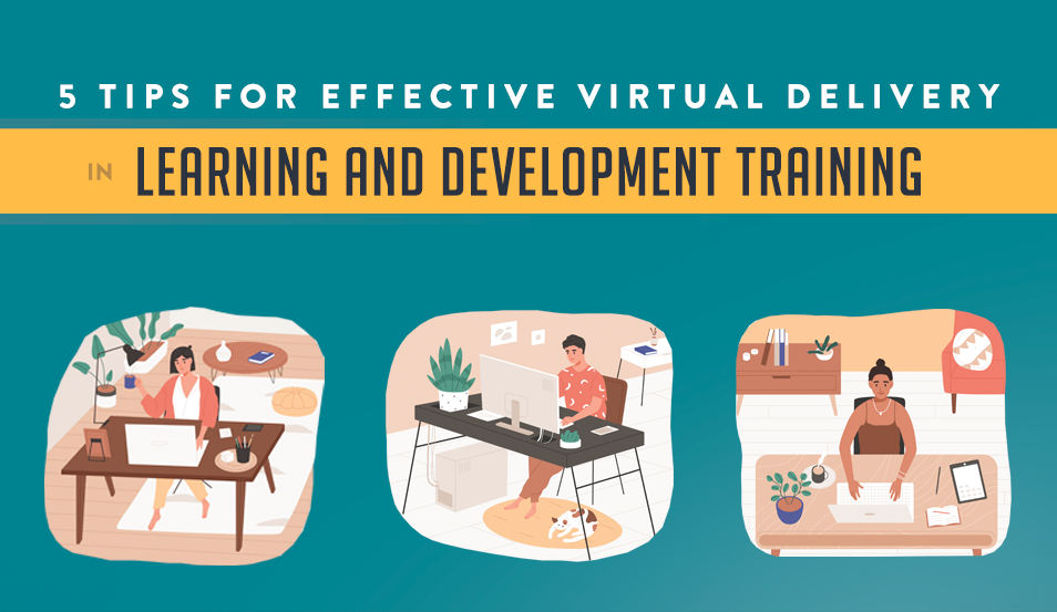 5 Tips for Effective Virtual Delivery in L&D Training