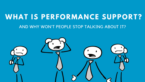 What Is Performance Support? Why Won't People Stop Talking About It?
